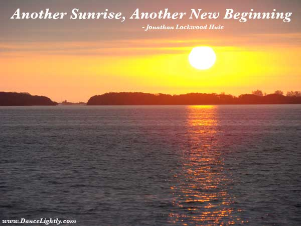 Another Sunrise, Another New Beginning - jlh